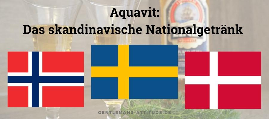 Aquavit ist beliebt in Dänemark, Norwegen und Schweden,